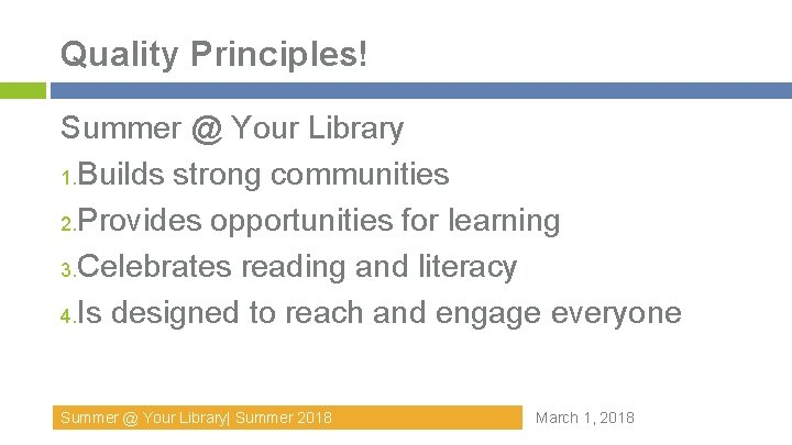 Quality Principles! Summer @ Your Library 1. Builds strong communities 2. Provides opportunities for