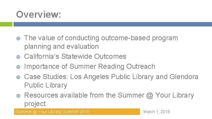 Overview: The value of conducting outcome-based program planning and evaluation California's Statewide Outcomes Importance
