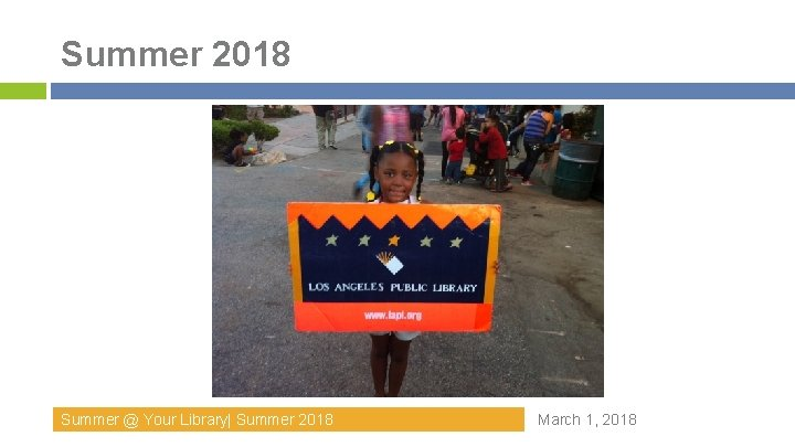 Summer 2018 Summer @ Your Library  Summer 2018 March 1, 2018