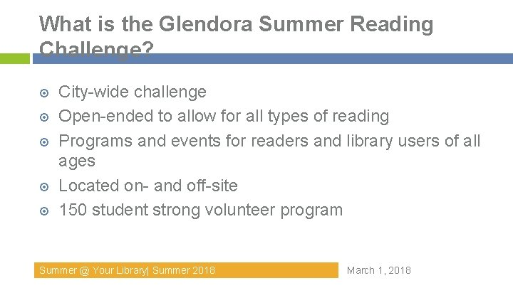 What is the Glendora Summer Reading Challenge? City-wide challenge Open-ended to allow for all