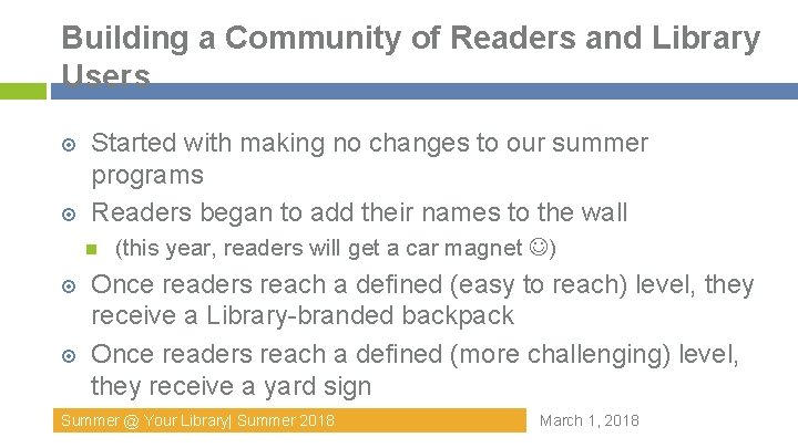 Building a Community of Readers and Library Users Started with making no changes to