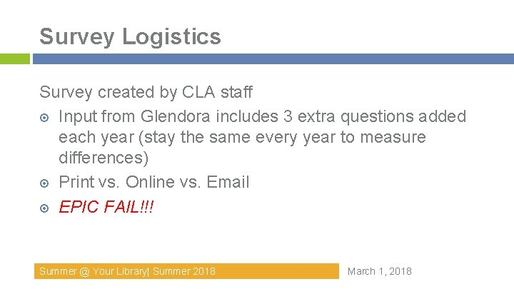 Survey Logistics Survey created by CLA staff Input from Glendora includes 3 extra questions