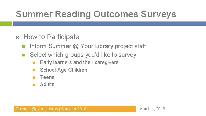 Summer Reading Outcomes Surveys How to Participate Inform Summer @ Your Library project staff