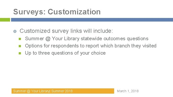 Surveys: Customization Customized survey links will include: Summer @ Your Library statewide outcomes questions