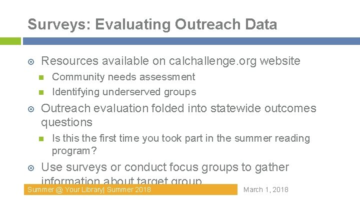 Surveys: Evaluating Outreach Data Resources available on calchallenge. org website Outreach evaluation folded into