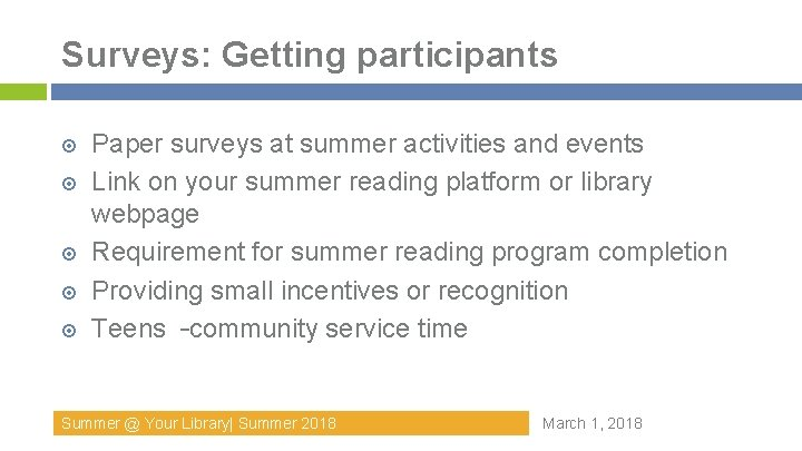 Surveys: Getting participants Paper surveys at summer activities and events Link on your summer