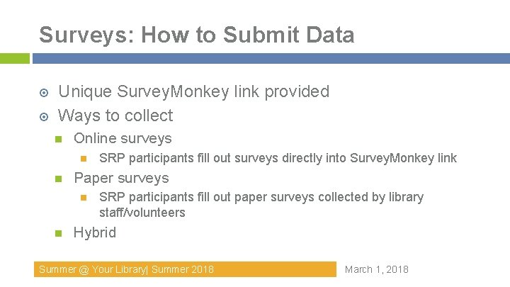 Surveys: How to Submit Data Unique Survey. Monkey link provided Ways to collect Online