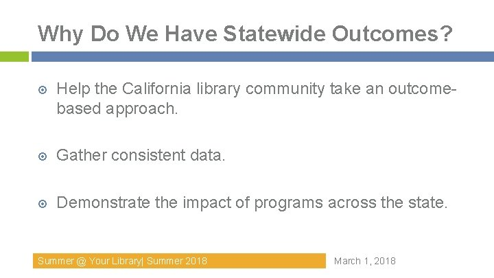 Why Do We Have Statewide Outcomes? Help the California library community take an outcomebased