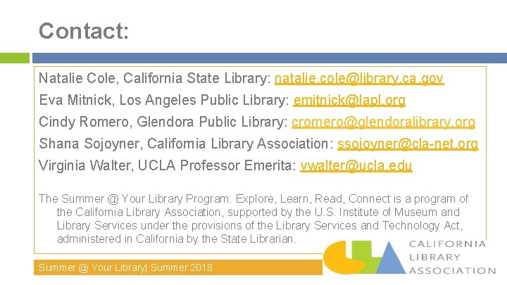 Contact: Natalie Cole, California State Library: natalie. cole@library. ca. gov Eva Mitnick, Los Angeles