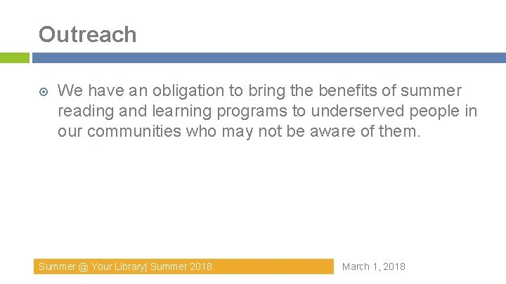 Outreach We have an obligation to bring the benefits of summer reading and learning