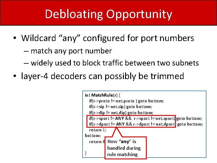 """Debloating Opportunity • Wildcard """"any"""" configured for port numbers – match any port number"""