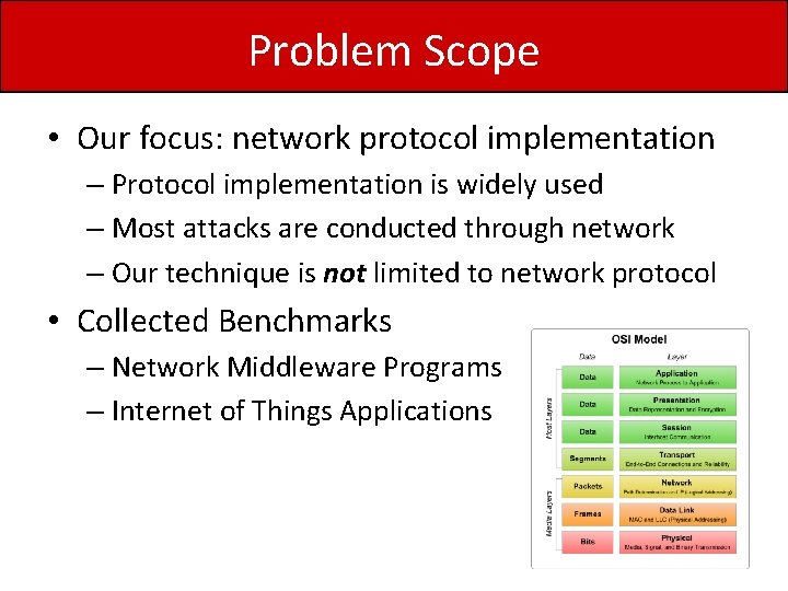 Problem Scope • Our focus: network protocol implementation – Protocol implementation is widely used