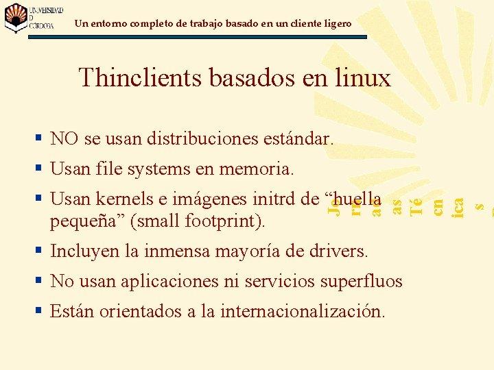 Un entorno completo de trabajo basado en un cliente ligero Thinclients basados en linux