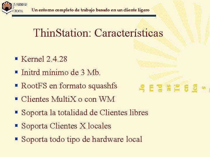 Un entorno completo de trabajo basado en un cliente ligero Thin. Station: Características §