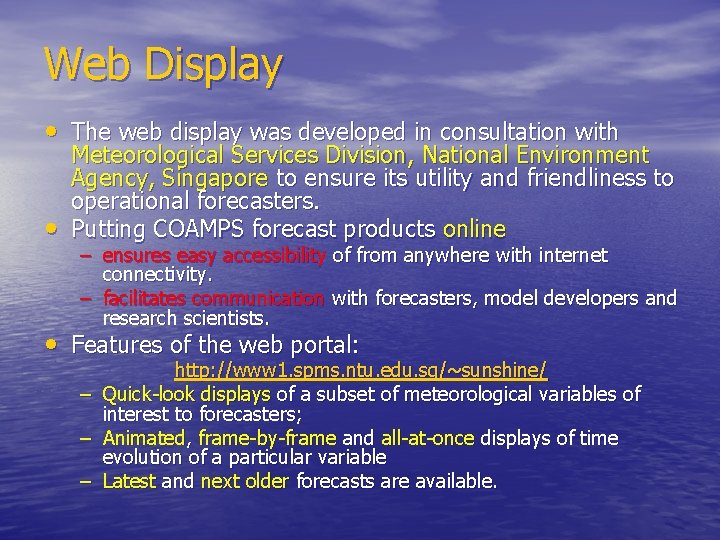 Web Display • The web display was developed in consultation with • Meteorological Services