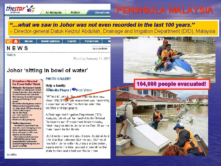 """PENINSULA MALAYSIA """"…what we saw in Johor was not even recorded in the last"""
