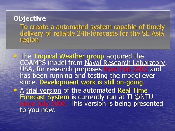 Objective To create a automated system capable of timely delivery of reliable 24 h-forecasts
