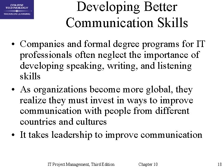 Developing Better Communication Skills • Companies and formal degree programs for IT professionals often