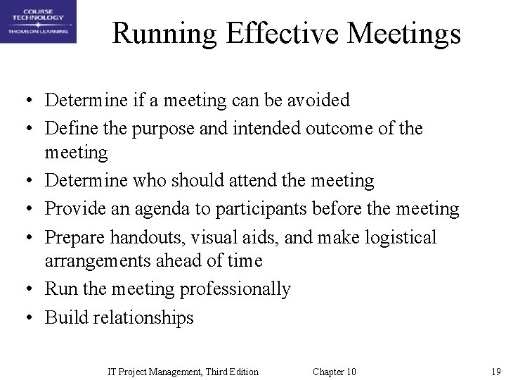 Running Effective Meetings • Determine if a meeting can be avoided • Define the