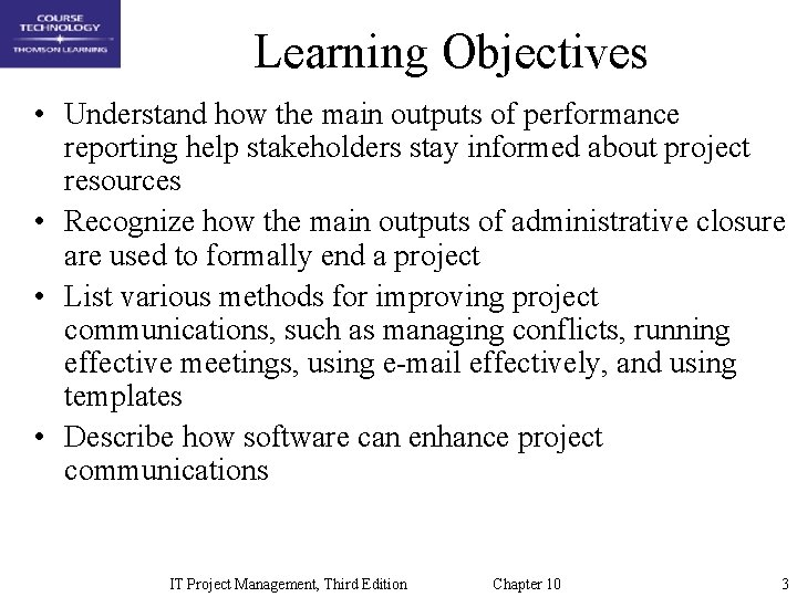 Learning Objectives • Understand how the main outputs of performance reporting help stakeholders stay