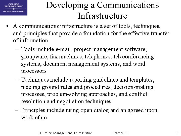 Developing a Communications Infrastructure • A communications infrastructure is a set of tools, techniques,