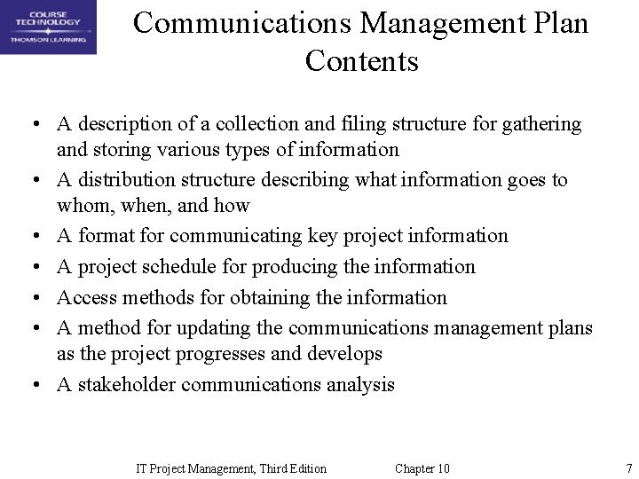Communications Management Plan Contents • A description of a collection and filing structure for