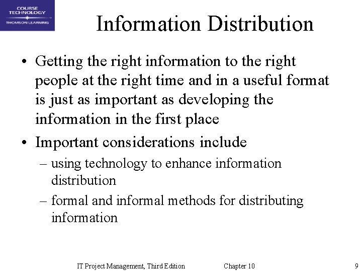 Information Distribution • Getting the right information to the right people at the right
