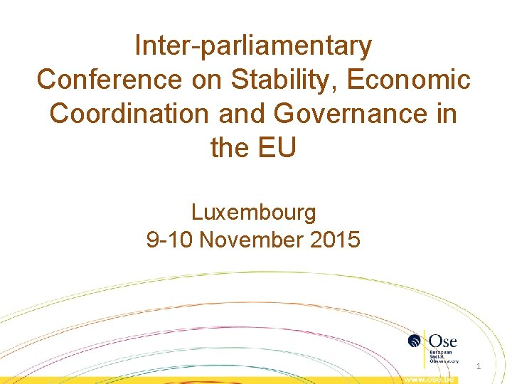 Inter-parliamentary Conference on Stability, Economic Coordination and Governance in the EU Luxembourg 9 -10