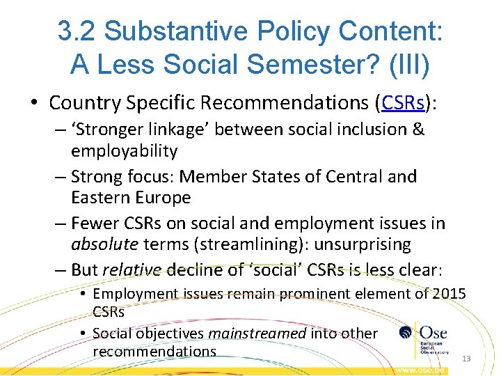 3. 2 Substantive Policy Content: A Less Social Semester? (III) • Country Specific Recommendations