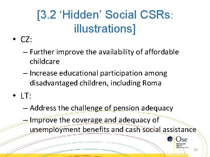 • CZ: [3. 2 'Hidden' Social CSRs: illustrations] – Further improve the availability