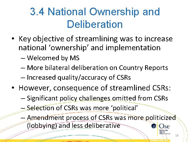 3. 4 National Ownership and Deliberation • Key objective of streamlining was to increase
