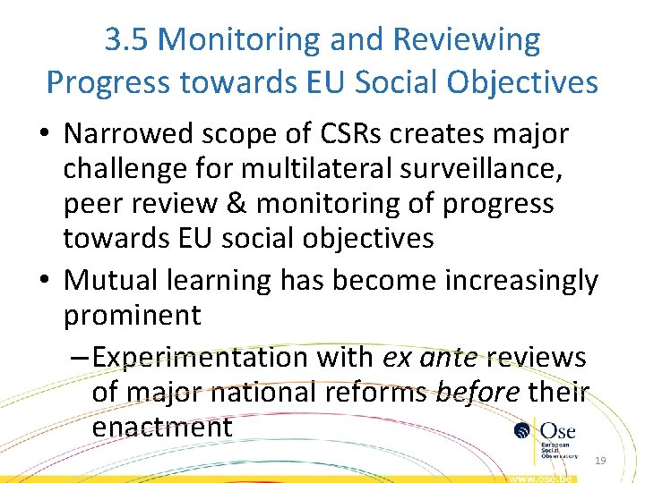 3. 5 Monitoring and Reviewing Progress towards EU Social Objectives • Narrowed scope of