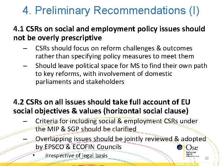 4. Preliminary Recommendations (I) 4. 1 CSRs on social and employment policy issues should
