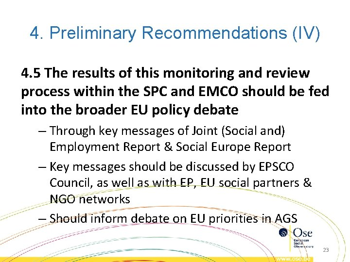 4. Preliminary Recommendations (IV) 4. 5 The results of this monitoring and review process