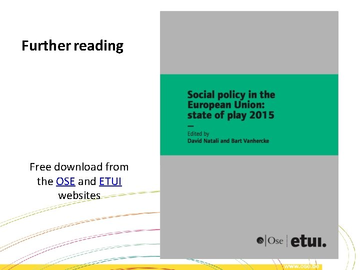 Further reading Free download from the OSE and ETUI websites
