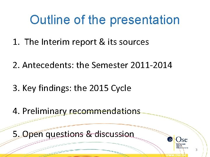Outline of the presentation 1. The Interim report & its sources 2. Antecedents: the