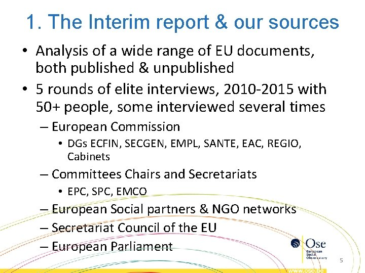 1. The Interim report & our sources • Analysis of a wide range of