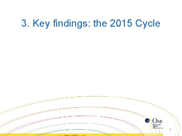 3. Key findings: the 2015 Cycle 9