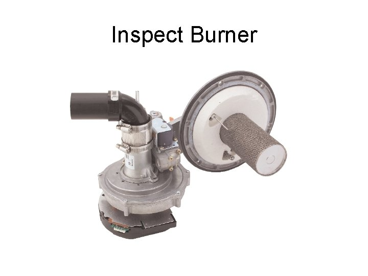 Inspect Burner