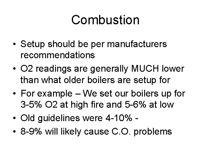 Combustion • Setup should be per manufacturers recommendations • O 2 readings are generally