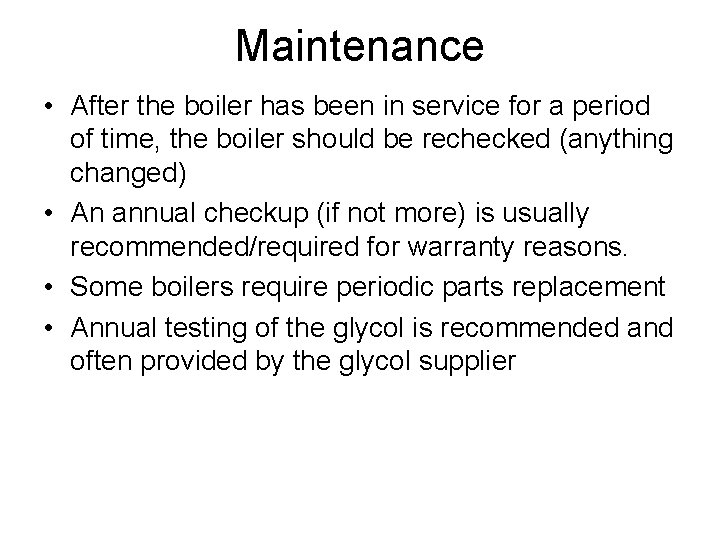 Maintenance • After the boiler has been in service for a period of time,