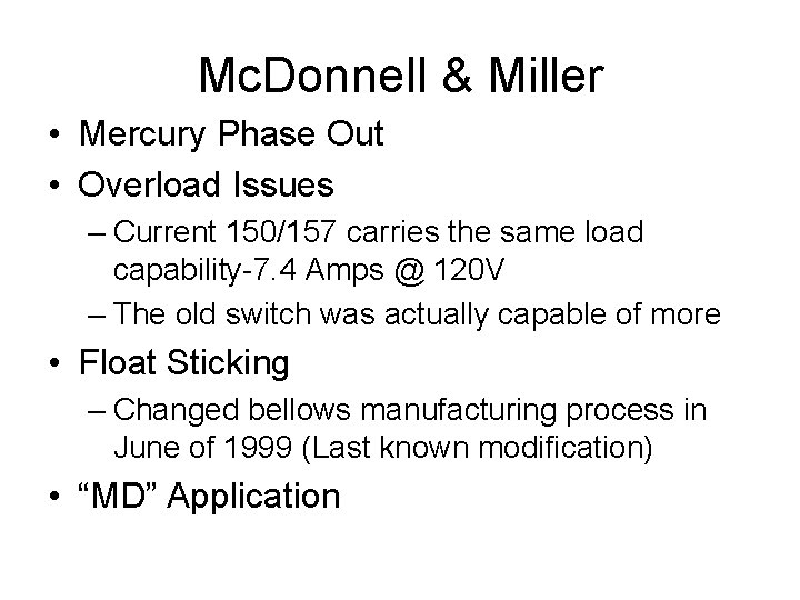 Mc. Donnell & Miller • Mercury Phase Out • Overload Issues – Current 150/157