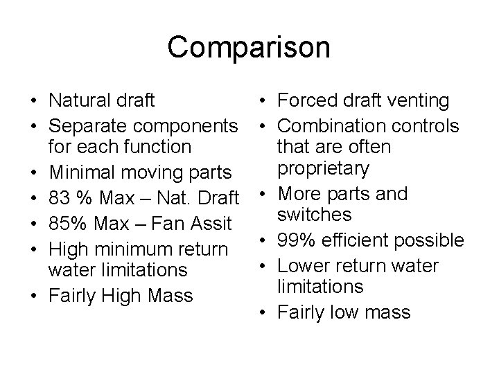 Comparison • Natural draft • Separate components for each function • Minimal moving parts