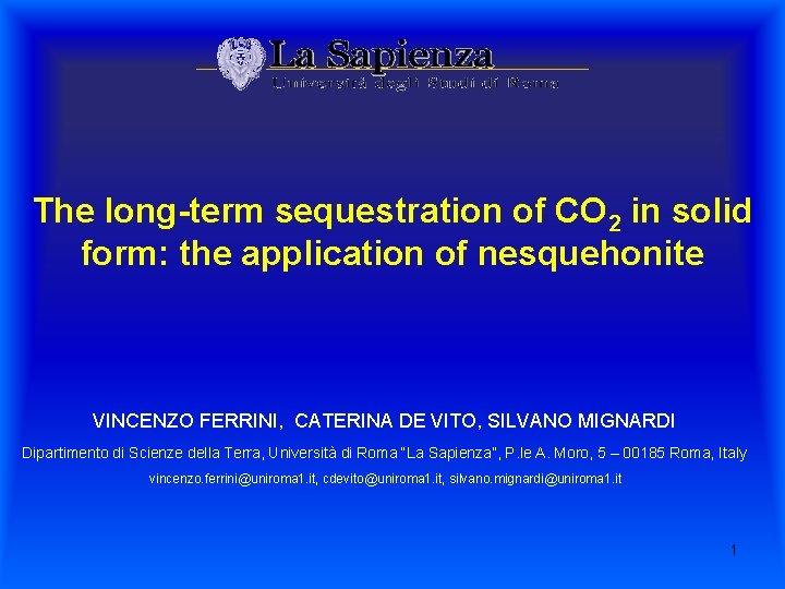 The long-term sequestration of CO 2 in solid form: the application of nesquehonite VINCENZO