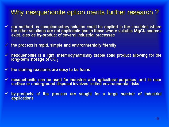 Why nesquehonite option merits further research ? ü our method as complementary solution could