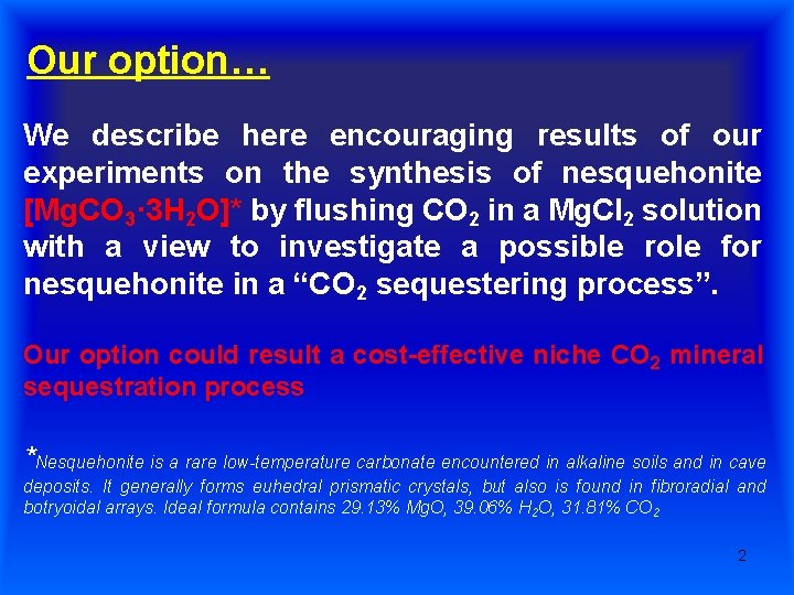 Our option… We describe here encouraging results of our experiments on the synthesis of
