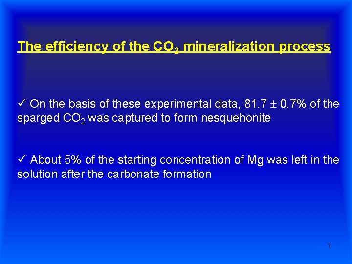 The efficiency of the CO 2 mineralization process ü On the basis of these