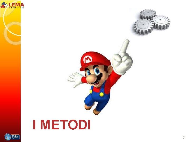 I METODI 7