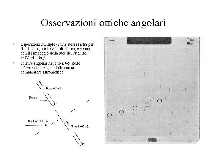 Osservazioni ottiche angolari • • Esposizioni multiple di una stessa lastra per 0. 1