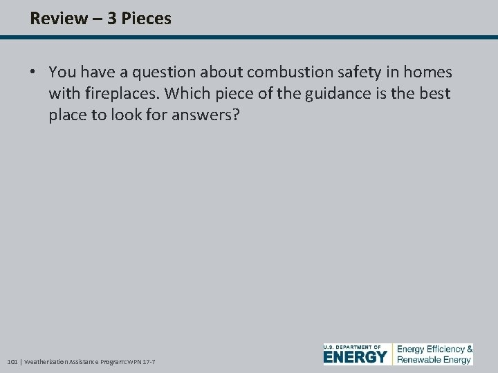 Review – 3 Pieces • You have a question about combustion safety in homes